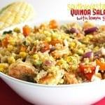 Southwestern Quinoa Salad with Lemon Garlic Shrimp