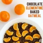 Chocolate Clementine Baked Oatmeal