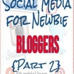 Social Media for Newbie Bloggers {Part 2}
