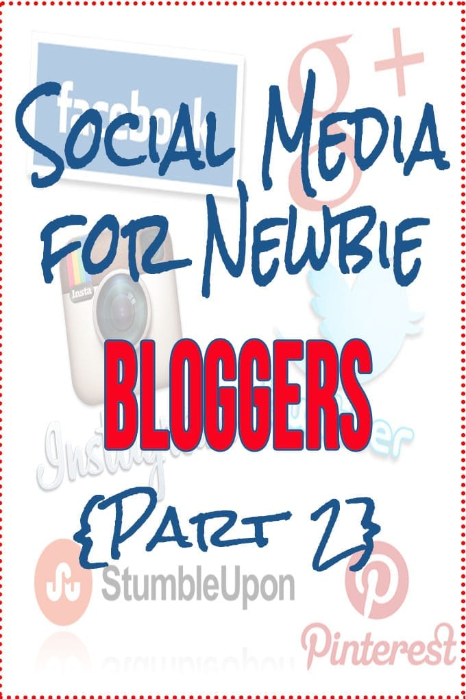 Social Media For Newbie Bloggers part 2