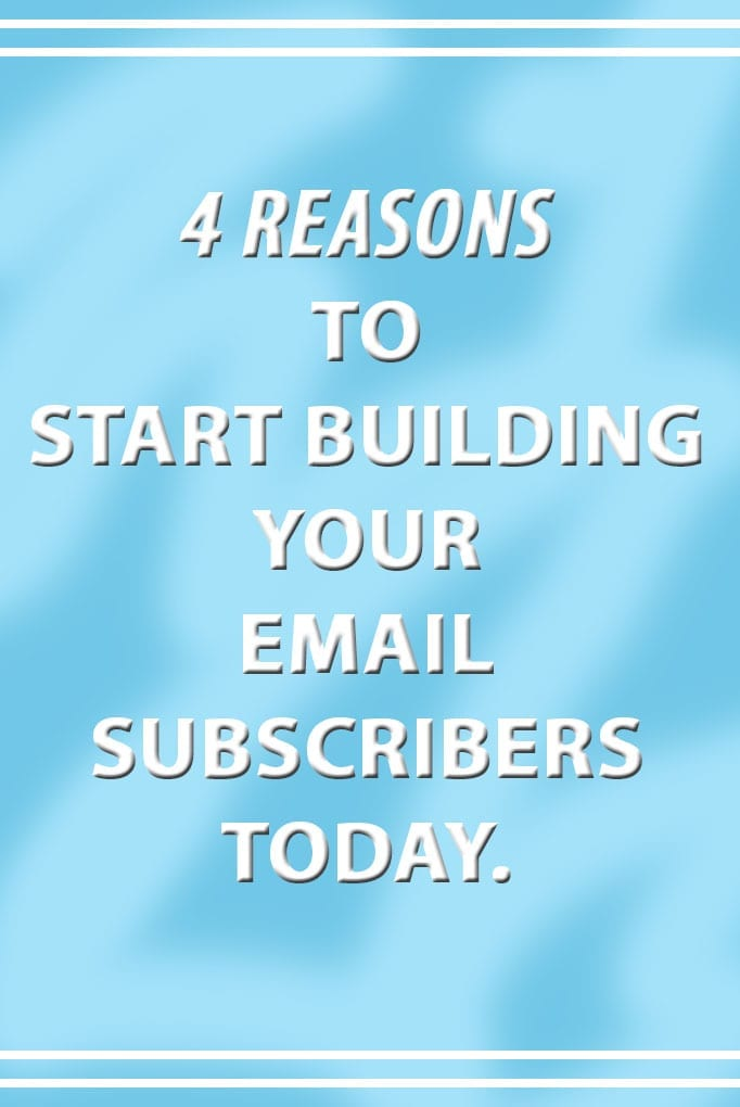 4 Reasons To Start Building Your Email Subscribers // thehealthymaven.com