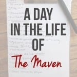 A Day In The Life Of The Maven {Blogging as a Business}