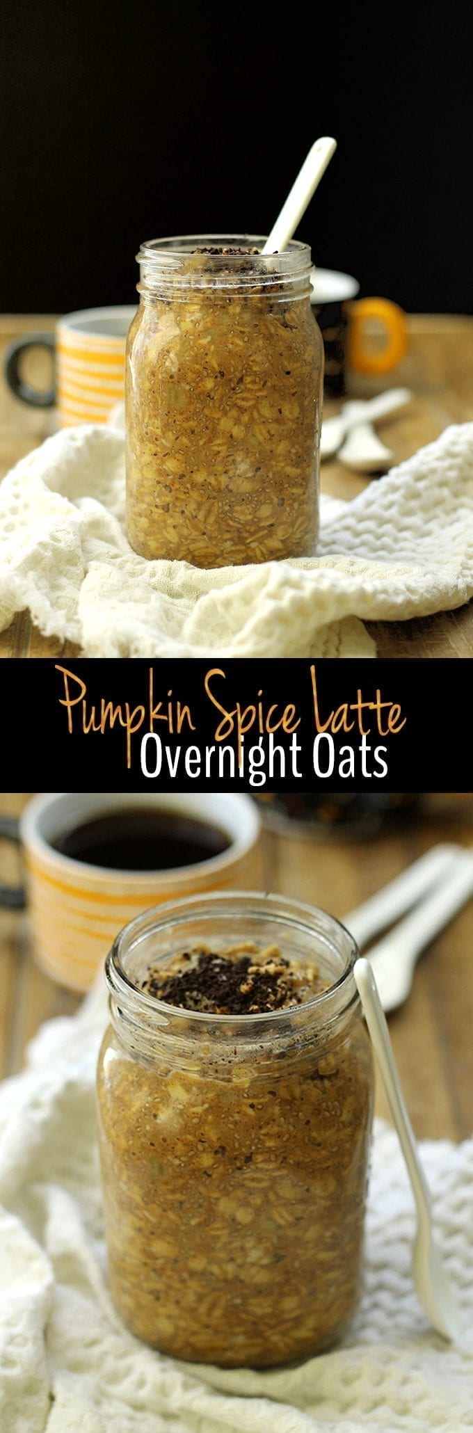 Pumpkin Spice Latte Overnight Oats - an easy, one-step breakfast version of your favorite Fall drink.