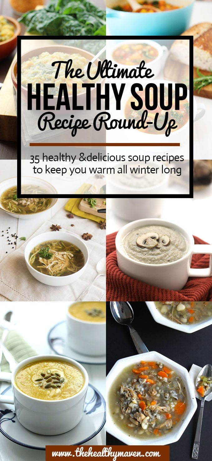 35 Healthy And Delicious Soup Recipes To Keep You Warm All