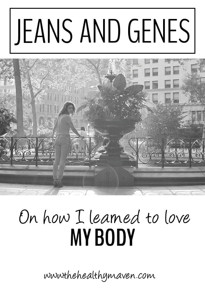 Jeans and Genes - my story on how I learned to love my body.