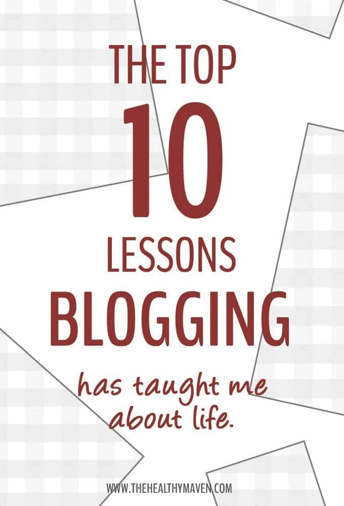 The Top 10 Lessons Blogging Has Taught Me About Life.