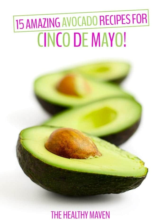 15 Amazing Avocado Recipes for Cinco de Mayo // thehealthymaven.com