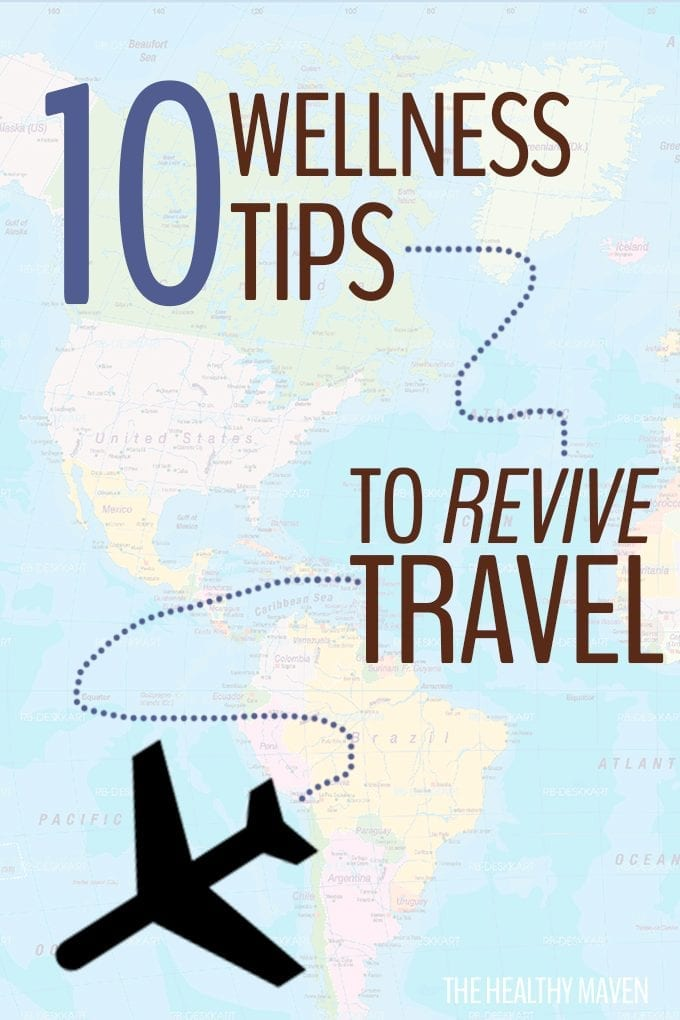10 Wellness Tips to Revive Your Travel - Healthy Travel Hacks.