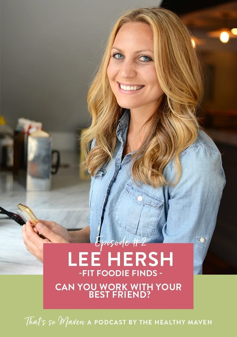 Episode 2 of That's So Maven Podcast featuring Lee Hersh from Fit Foodie Finds. We talk about our friendship, the success of FFF and tips for new bloggers.