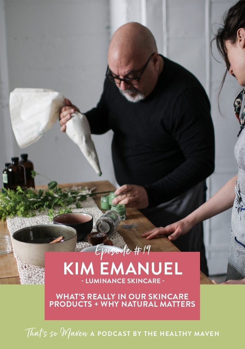 On episode #19 of That's So Maven, we're chatting with Kim Emanuel from Luminance Skincare all about natural skincare and what you should and shouldn't be putting on your skin.