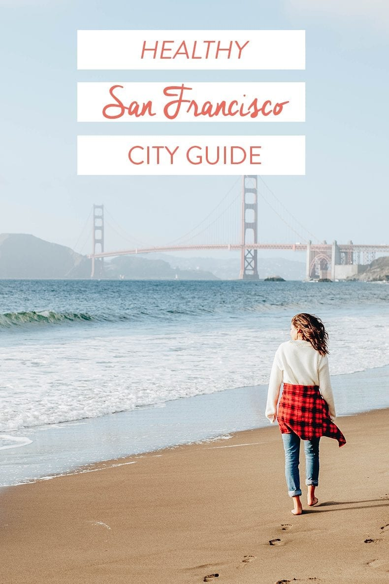 Planning a trip to San Francisco? This Healthy San Francisco Guide will tell you where to eat, go and explore so you can stick to your health goals while discovered the city.
