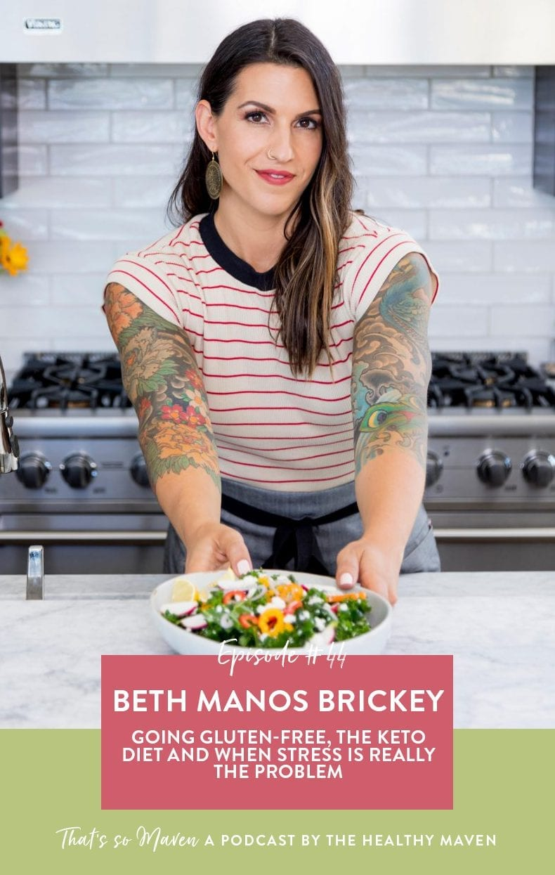 On Episode #44 of the That's So Maven podcast, we're welcoming Beth Manos Brickey, the blogger behind Tasty Yummies to the show to discuss gluten-free, keto diet and and how to heal your body with food.