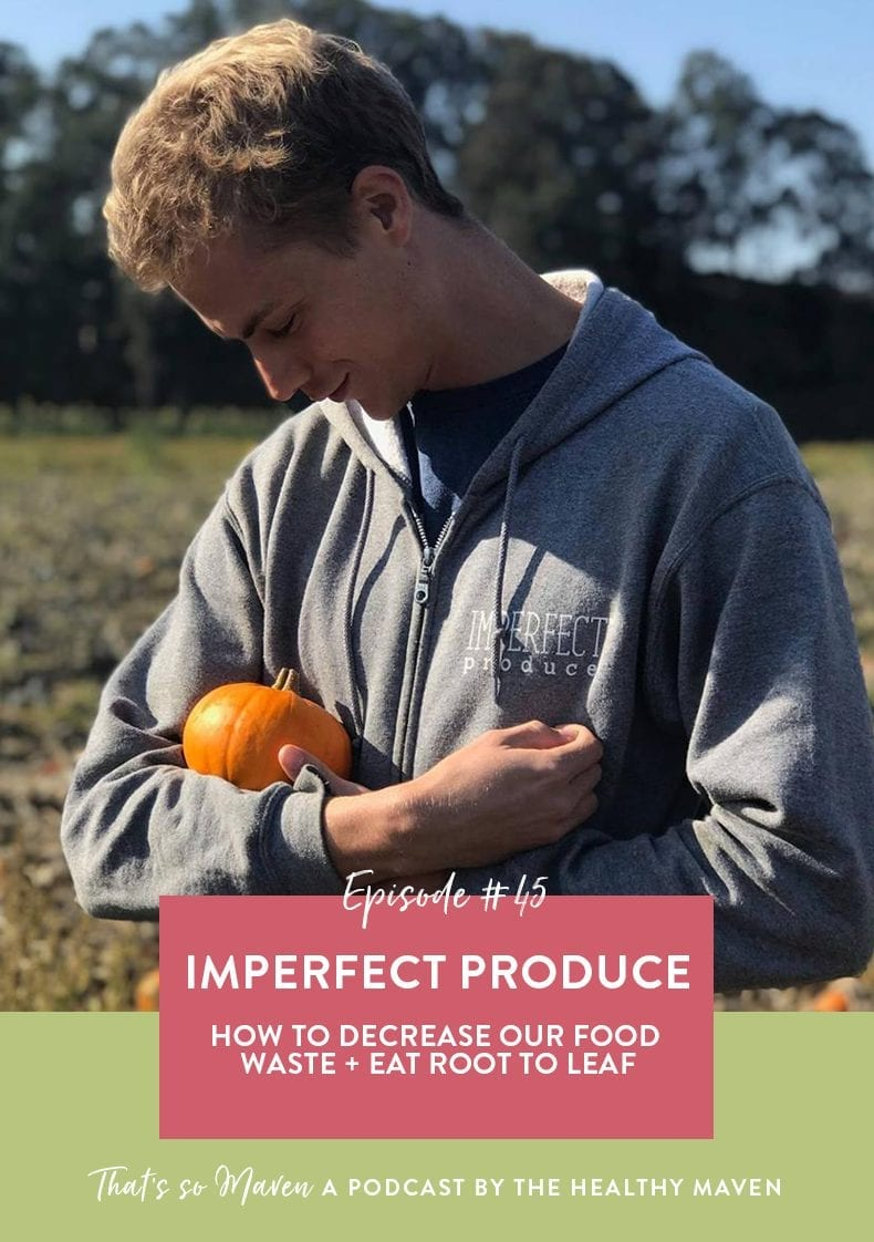 On Episode #45 of the podcast, we have Reilly Brock from Imperfect Produce talking about food waste, how to eat root to stem and eat more ugly produce!