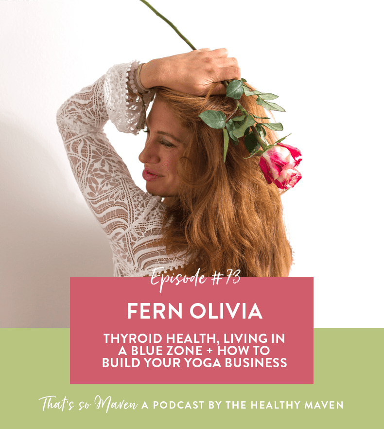 On Episode 73 of That's So Maven, Davida is interviewing Fern Olivia of Thyroid Yoga all about how to balance your thyroid holistically and tips for anyone wanting to pursue yoga teacher training.