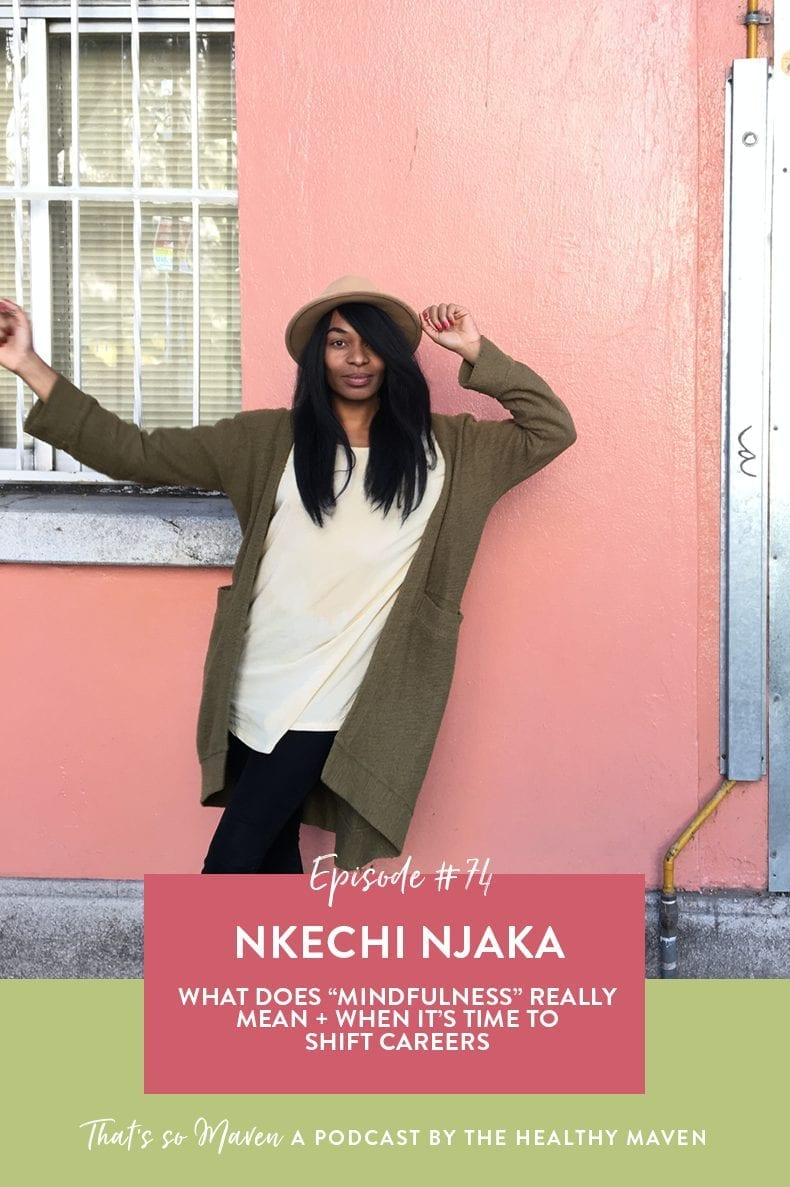 On Episode 74 of That's So Maven, Davida is interviewing Nkechi Njaka, a neuroscientist and mindfulness expert all about how to live more mindfully.