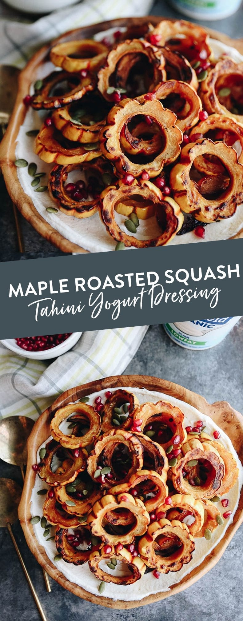 This Maple Roasted Squash with Tahini Yogurt Dressing makes a perfect weeknight dinner or Thanksgiving side dish. The squash caramelizes and is topped my a thick and creamy tahini yogurt dressing topped with pepitas and pomegranate seeds. You'll be going back for seconds! #thanksgiving #thanksgivingsides #glutenfree