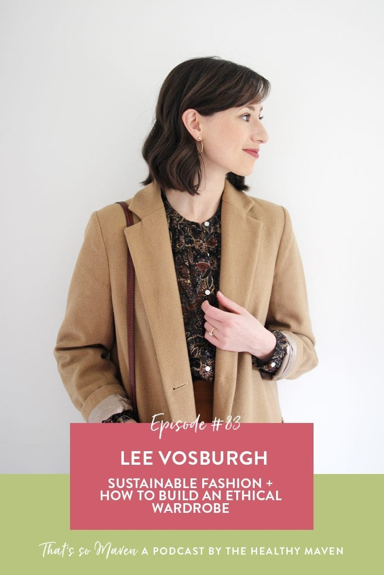 On Episode 83 of That's So Maven, Davida is chatting with Lee Vosburgh of Style Bee all about sustainable fashion and making more conscious choices when it comes to your wardrobe