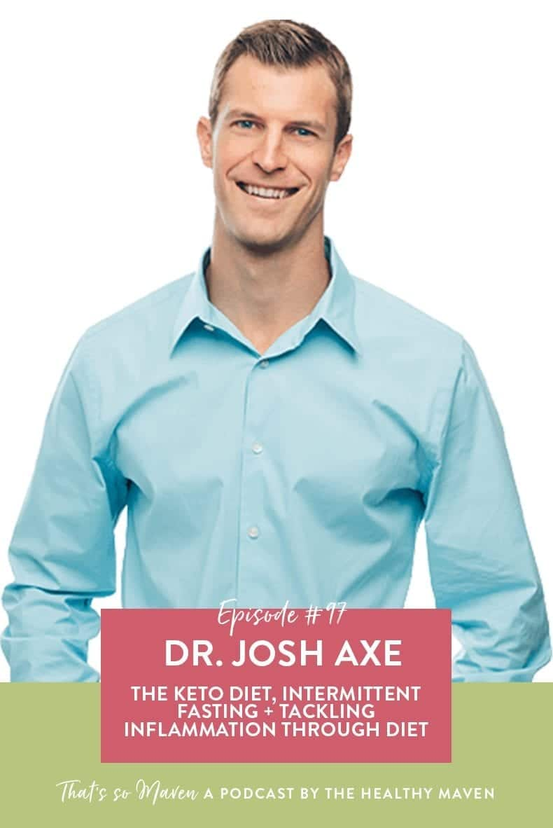 On episode #97 of the That's So Maven podcast Davida is chatting with Dr. Josh Axe all about the keto diet and how to decide what changes to make for your health.