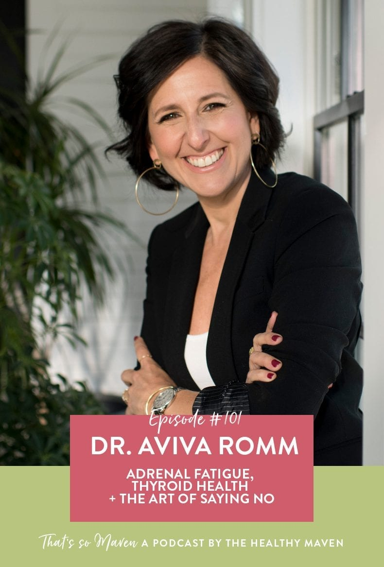 On episode #101 of the That's So Maven podcast Davida is chatting with Dr. Aviva Romm all about adrenal and thyroid health + how to take better care of your endocrine system.