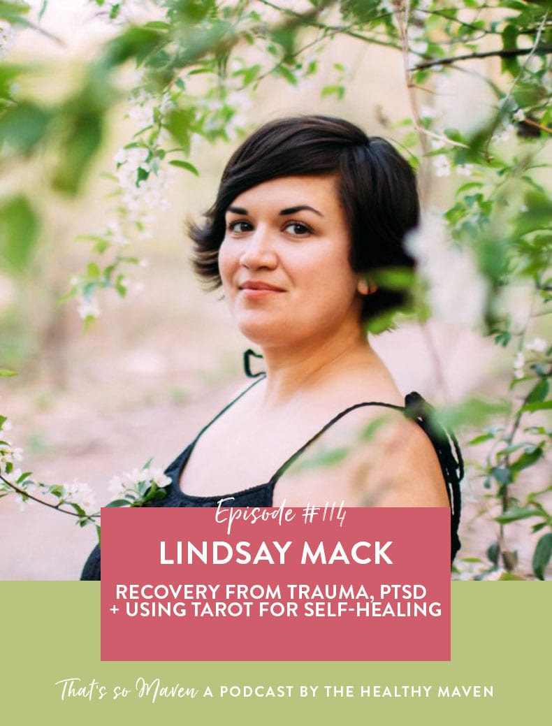 On episode #114 of the That's So Maven podcast Davida is chatting with Lindsay Mack all about PTSD and using tarot for self-healing.
