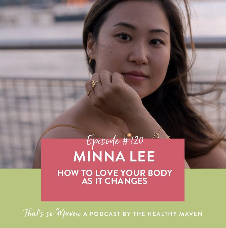 On episode #120 of the podcast Davida is chatting with Minna Lee from Living Minnaly all about how to learn to love your body as it changes.