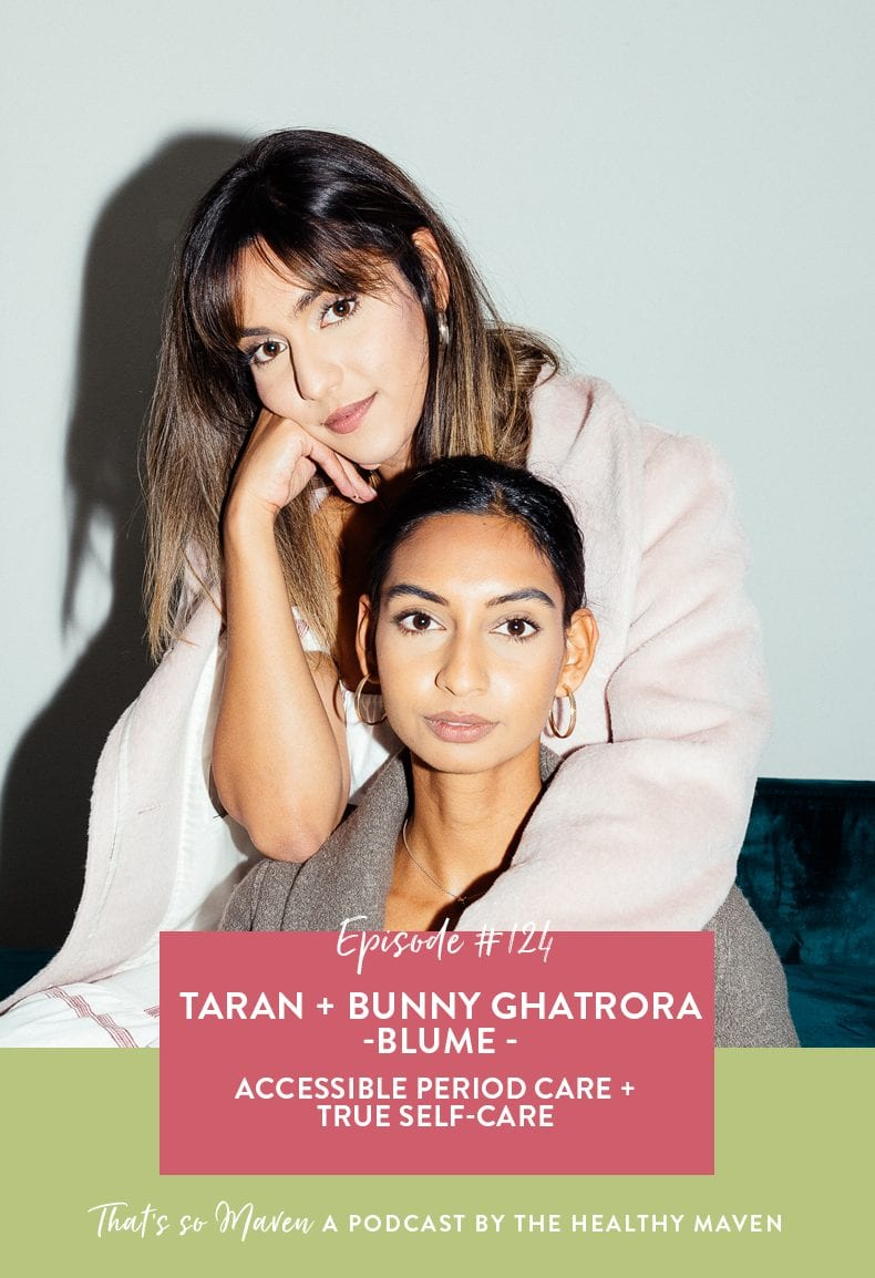 on episode #124 Davida is chatting with Blume founder, Taran and Bunny Ghatora all about accessible period care and true self-care.