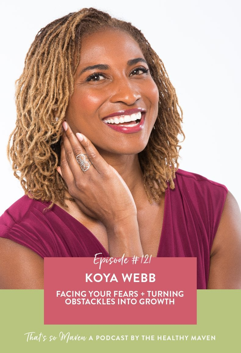 On episode 121 of That's So Maven Davida is chatting with Koya Webb all about facing your fears and how to turn your obstacles into seeds of growth.