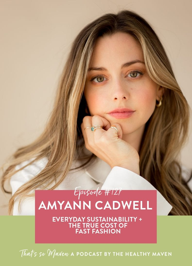 On episode #127 Davida is chatting with The Good Trade founder, AmyAnn Cadwell all about everyday sustainbility and the true cost of Fast Fashion.